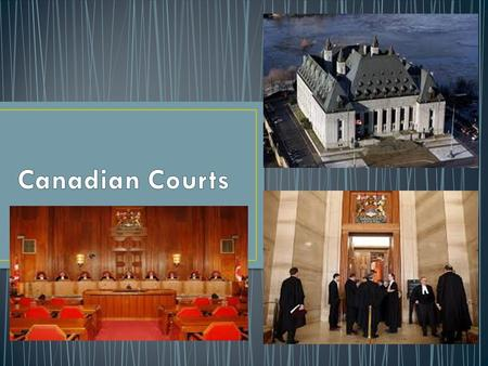 Provincial Court (Province A) Provincial Court (Province B) Federal Court (Trial Court) Tax Court Supreme Court (Trial Court) Court of Queen's Bench.