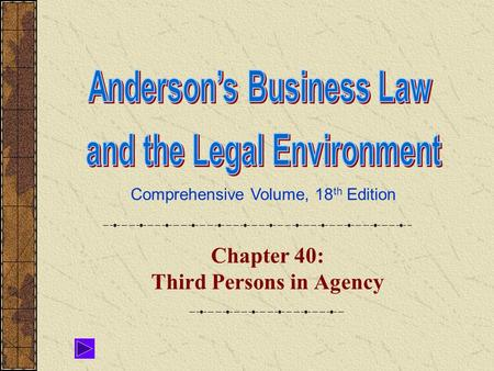 Comprehensive Volume, 18 th Edition Chapter 40: Third Persons in Agency.