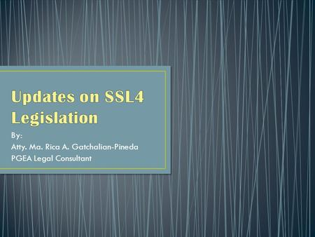Updates on SSL4 Legislation