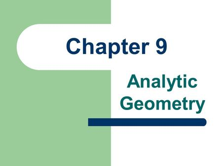 Chapter 9 Analytic Geometry.