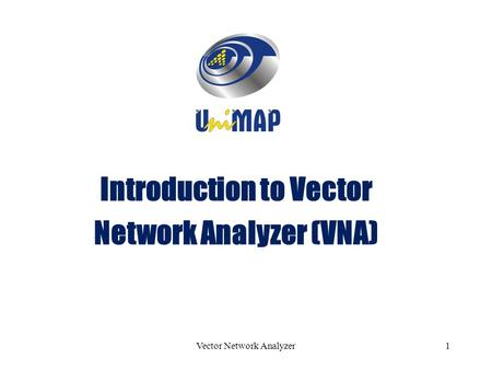 Introduction to Vector Network Analyzer (VNA)