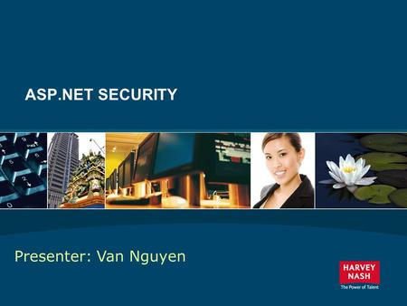 1 ASP.NET SECURITY Presenter: Van Nguyen. 2 Introduction Security is an integral part of any Web-based application. Understanding ASP.NET security will.