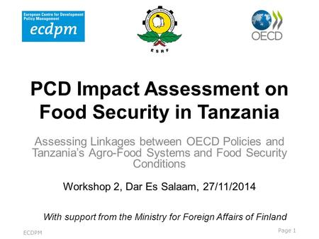 PCD <strong>Impact</strong> Assessment on Food Security <strong>in</strong> Tanzania Assessing Linkages between OECD Policies and Tanzania's Agro-Food Systems and Food Security Conditions.