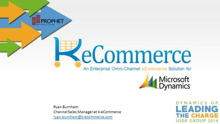 An Enterprise Omni-Channel eCommerce Solution for Ryan Burnham Channel Sales Manager at k-eCommerce