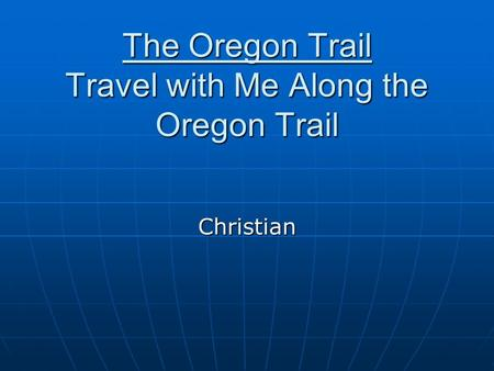 The Oregon Trail Travel with Me Along the Oregon Trail Christian.
