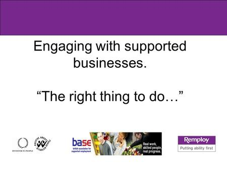 "Engaging with supported businesses. ""The right thing to do…"""
