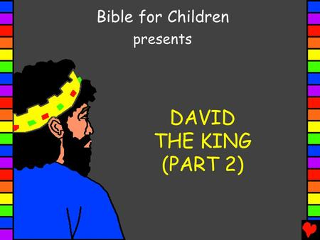 DAVID THE KING (PART 2) Bible for Children presents.