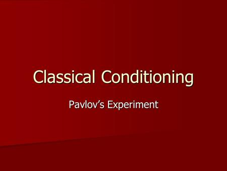 Classical Conditioning Pavlov's Experiment. Neutral Stimulus Pavlov used a tuning fork Pavlov used a tuning fork A tuning fork has nothing to do with.