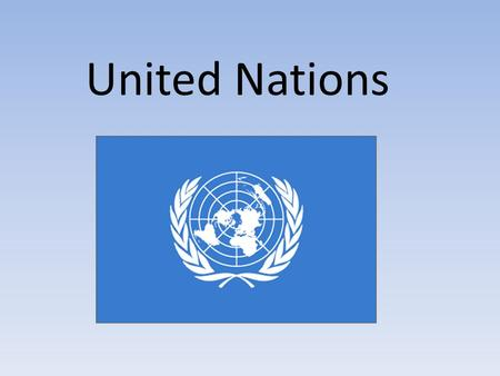 United Nations. The UN was created in response to WWII after the failure of the League of Nations. Out of WWII came a need for a worldwide forum where.