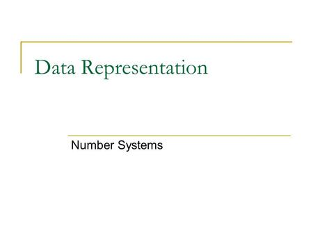 Data Representation Number Systems.