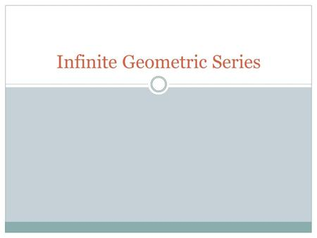 Infinite Geometric Series. Write in sigma notation 3 + 6 + 12 + 24 + 48.