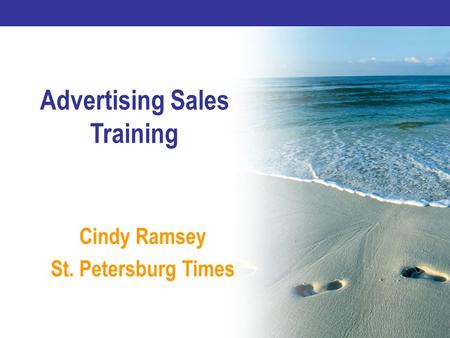 Advertising Sales Training Cindy Ramsey St. Petersburg Times.