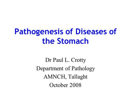 Pathogenesis of Diseases of the Stomach