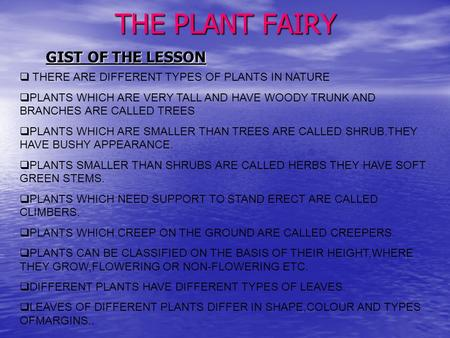 THE PLANT FAIRY THE PLANT FAIRY GIST OF THE LESSON  THERE ARE DIFFERENT TYPES OF PLANTS IN NATURE PPLANTS WHICH ARE VERY TALL AND HAVE WOODY TRUNK AND.
