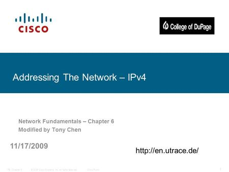 © 2006 Cisco Systems, Inc. All rights reserved.Cisco PublicITE I Chapter 6 1 <strong>Addressing</strong> The Network – IPv4 Network Fundamentals – Chapter 6 Modified by.