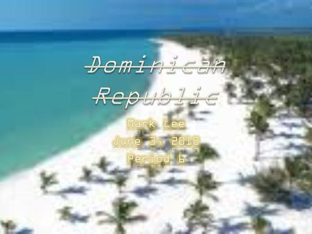 1. Climate of Dominican Republic Climate of Dominican Republic 2. How to get to Dominican Republic How to get to Dominican Republic 3. Hotels Hotels 4.