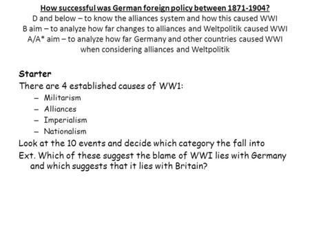 There are 4 established causes of WW1: