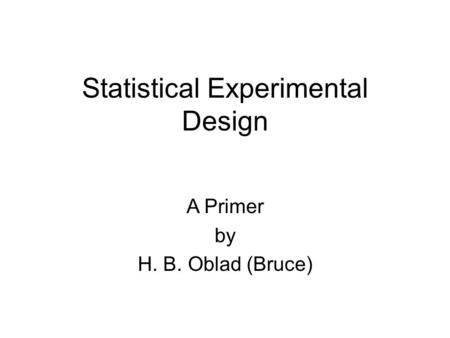 Statistical Experimental Design