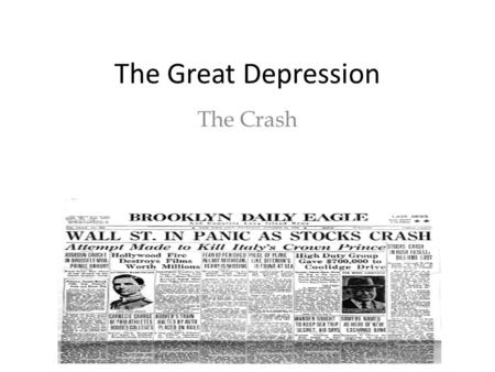 The Great Depression The Crash. Troubles on the Horizon What industries were in trouble? Why? (pg. 465) Why were farmers struggling? (pg. 465) – Did the.
