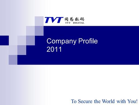 Company Profile 2011 To Secure the World with You!