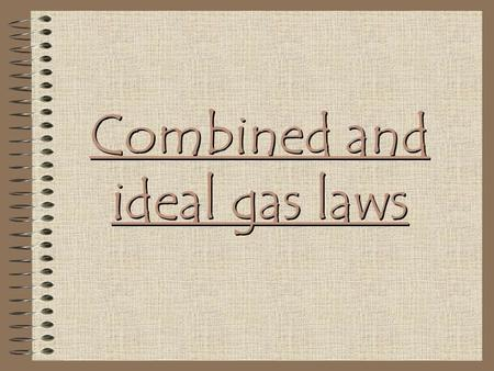 Combined and ideal gas laws Gases Have Mass Gases Diffuse Gases Expand To Fill Containers Gases Exert Pressure Gases Are Compressible Pressure & Temperature.