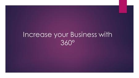 Increase your Business with 360°. 360° Business360° Consumer.
