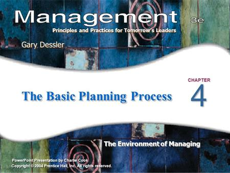 PowerPoint Presentation by Charlie Cook The Environment of Managing Gary Dessler Principles and Practices for Tomorrow's Leaders Copyright © 2004 Prentice.