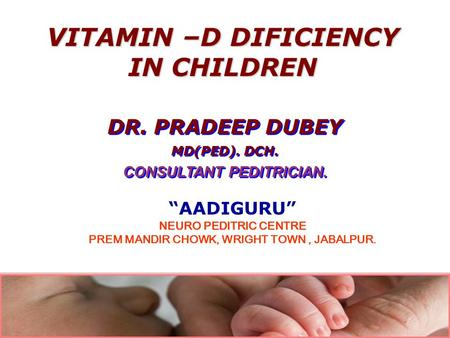 VITAMIN –D DIFICIENCY IN CHILDREN