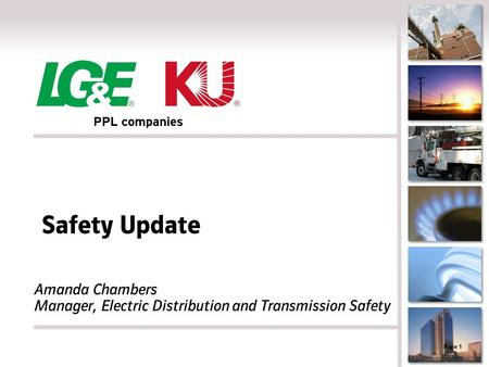 Safety Update Amanda Chambers Manager, Electric Distribution and Transmission Safety Page 1.