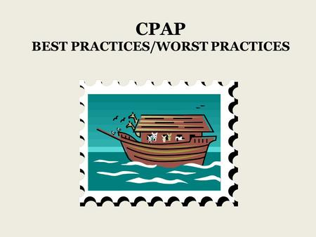 CPAP BEST PRACTICES/WORST PRACTICES. Explain Your CPAP Program…. Intake Process…. Who completes your intake? Customer Service Representatives Respiratory.