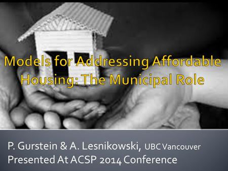 P. Gurstein & A. Lesnikowski, UBC Vancouver Presented At ACSP 2014 Conference.