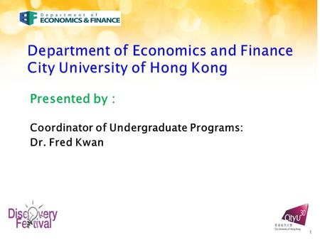 Presented by : Coordinator of Undergraduate Programs: Dr. Fred Kwan 1.
