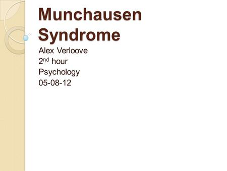 munchausen syndrome a serious mental disorder Factitious disorder imposed on  be better explained by another mental disorder,  of maternal factitious disorder (munchausen syndrome).