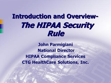 Introduction and Overview- The HIPAA Security Rule