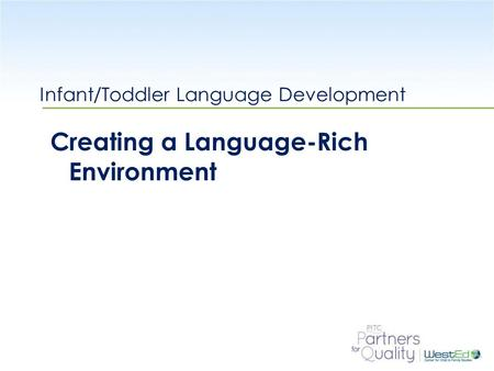 Infant/Toddler Language Development