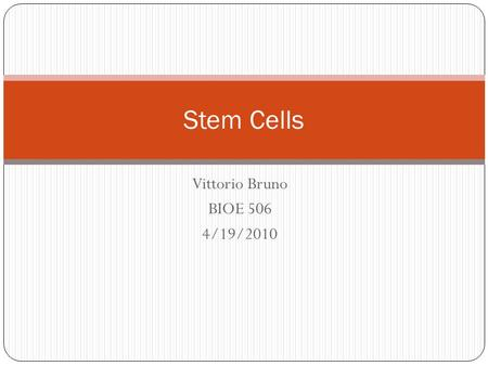 Vittorio Bruno BIOE 506 4/19/2010 Stem Cells. Contents 2 Introduction Concepts Potential Conclusions References.