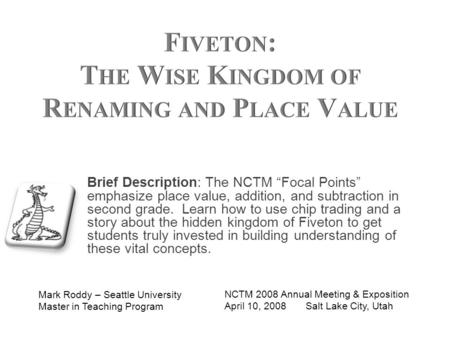 "Brief Description: The NCTM ""Focal Points"" emphasize place value, addition, and subtraction in second grade. Learn how to use chip trading and a story."