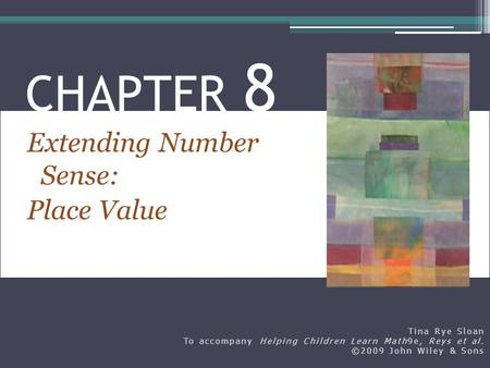 CHAPTER 8 Extending Number Sense: Place Value