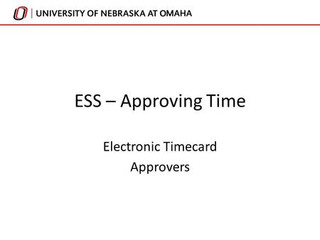 ESS – Approving Time Electronic Timecard Approvers.