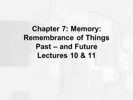 Learning Outcomes Define memory and differentiate between types of memories. Explain the process of memory. Explain the stages of memory.