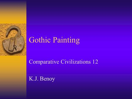Gothic Painting Comparative Civilizations 12 K.J. Benoy.
