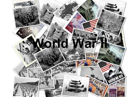 World War II. Causes of World War II The Treaty of Versailles Hitler's rise of and the Nazi Party- Fascism Europe is in Great Depression Expansionism.