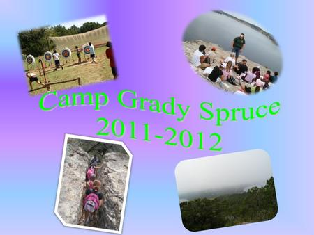 Early Morning on Possum Kingdom Lake What is Camp Grady Spruce? Camp Grady Spruce is a tradition in Northwest ISD. Fifth graders travel to an Outdoor.
