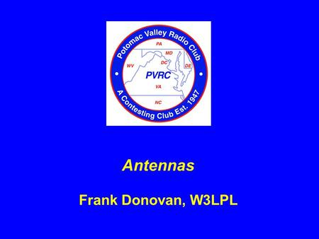 Antennas Frank Donovan, W3LPL. Antenna Secrets of the Top Multi-Op Stations Revealed ! How do the top multi-op stations break those huge pileups so fast?