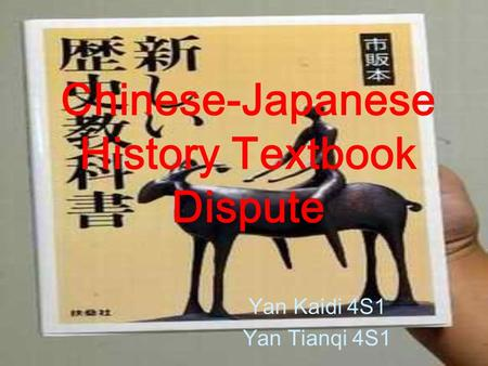 Chinese-Japanese History Textbook Dispute Yan Kaidi 4S1 Yan Tianqi 4S1.