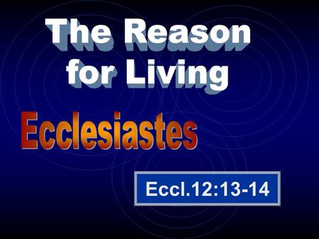 Eccl.12:13-14. Wisdom Pleasure Architecture Gardening Ranching Fine Arts Wealth Reputation Vanity And Vexation of The Spirit.