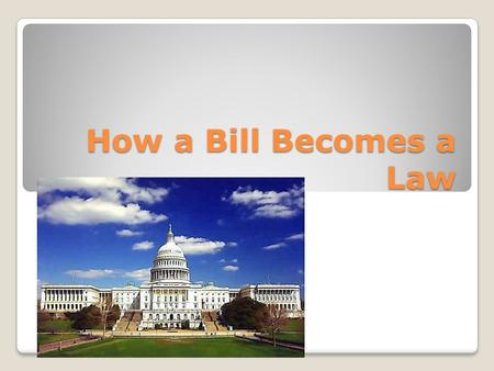 How a Bill Becomes a Law. Thousands of bills are introduced each session ◦6,562 were introduced in the 111 th Congress ◦Bills can only be introduced by.