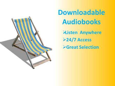 Downloadable Audiobooks  Listen Anywhere  24/7 Access  Great Selection.