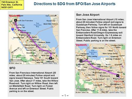 – 1 – Directions to SDG from SFO/San Jose Airports San Jose Airport From San Jose International Airport (15 miles; about 20 minutes) Follow airport exit.