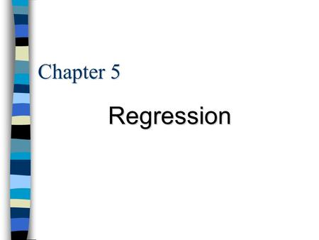 Chapter 5 Regression. Chapter outline The least-squares regression line Facts about least-squares regression Residuals Influential observations Cautions.
